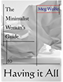 The Minimalist Woman's Guide to Having it All