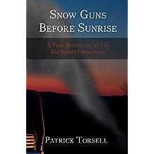 Snow Guns Before Sunrise: A Peek Behind the Veil of Ski Resort Operations