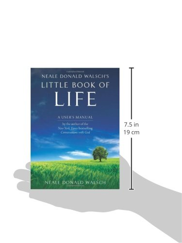 Neale Donald Walschs Little Book Of Life A Users Manual Neale