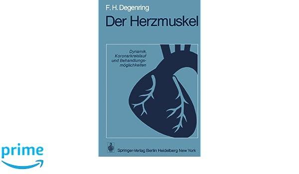 Der Herzmuskel: Dynamik, Koronarkreislauf und ...