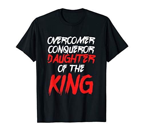 Christian Overcomer Conqueror Daughter Of The King Faith T-Shirt