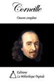 Corneille - Oeuvres complètes (French Edition)
