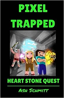 Pixel Trapped: Heart Stone Quest (The Ultimate Portal Series) (Volume 6) by Ash Schmitt (2015-11-16)