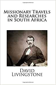 Missionary Travels Researches South Africa, First Edition