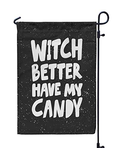 Shorping Open Garden Flag, 12x18Inch Witch Better Have My Candy Sticker Social Media Content Drawn Design for Holiday and Seasonal Double-Sided Printing Yards Flags -