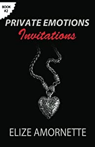 Private Emotions - Invitations: An Erotic Romance Novel in the Private Emotions Trilogy. A love story between Emily and Ethan