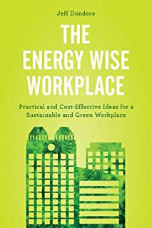 Book Cover: The Energy Wise Workplace: Practical and Cost-Effective Ideas for a Sustainable and Green Workplace