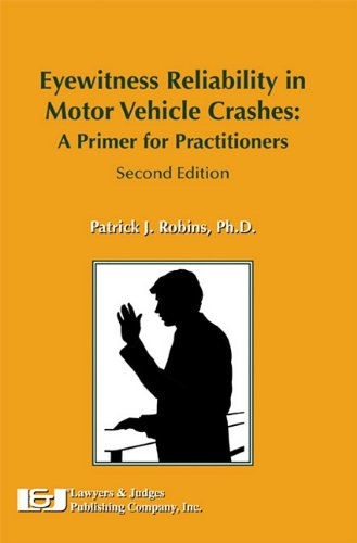 Eyewitness Reliability in Motor Vehicle Crashes: A Primer for Practitioners, Second Edition
