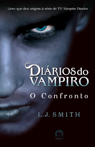 Diários do Vampiro. O Confronto - Volume 2