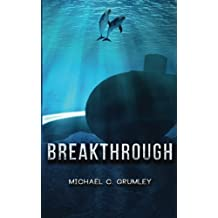 Breakthrough by Michael C. Grumley (2013-06-13)