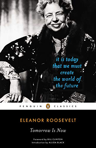 Tomorrow Is Now: It Is Today That We Must Create the World of the Future Penguin Classics