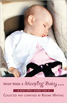 Book Never Wake a Sleeping Baby ¿: And other useful tips
