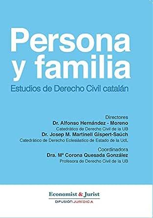Derecho Civil Catalán: PERSONA Y FAMILIA. Estudios del Derecho ...