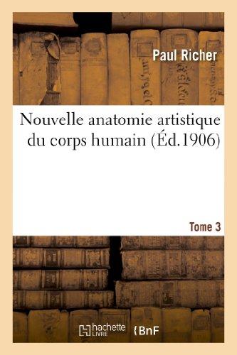 Nouvelle Anatomie Artistique Du Corps Humain. Tome 3 (Sciences) (French Edition)