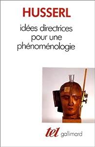 Idées directrices pour une phénoménologie par Edmund Husserl