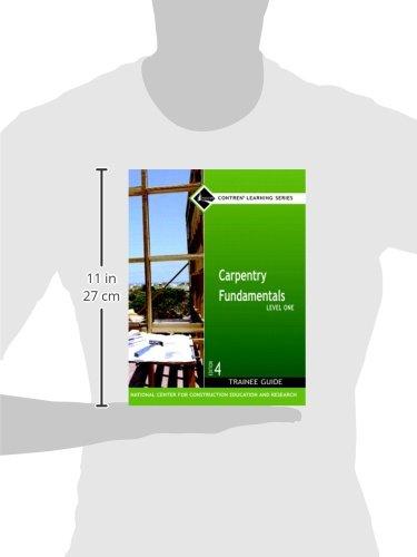 Carpentry Fundamentals Level 1 Trainee Guide, Hardcover (4th Edition)