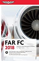 FAR-FC 2018: Federal Aviation Regulations for Flight Crew (FAR/AIM series)