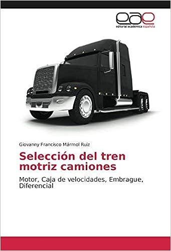 Selección del tren motriz camiones: Motor, Caja de velocidades ...