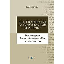 Dictionnaire de la gastronomie alsacienne