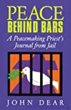 Peace Behind Bars, John Dear, 1556127715