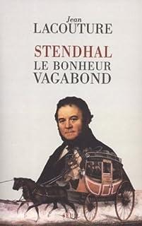 Stendhal : le bonheur vagabond, Lacouture, Jean