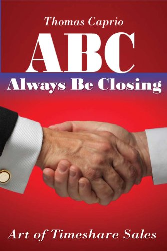 ABC, Always Be Closing (Art of Timeshare Sales Book ()