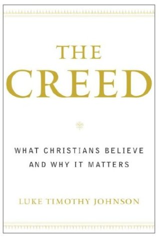 The Creed: What Christians Believe and Why it Matters (Meaning Of Catechism Of The Catholic Church)
