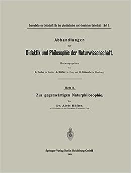 Book Zur Gegenwärtigen Naturphilosophie (Abhandlungen zur Didaktik und Philosophie der Naturwissenschaft)