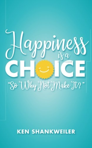 Happiness is a Choice: