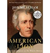[ American Lion: Andrew Jackson in the White House - Large Print By Meacham, Jon ( Author ) Paperback 2008 ]