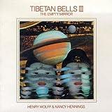 Tibetan Bells 3 / Empty Mirror