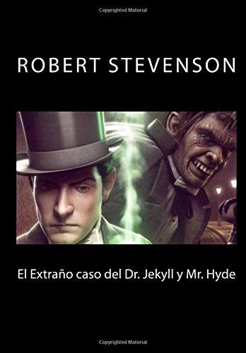 El extrano caso del Dr. Jekyll y Mr. Hyde por Robert Louis Stevenson,J R Valera
