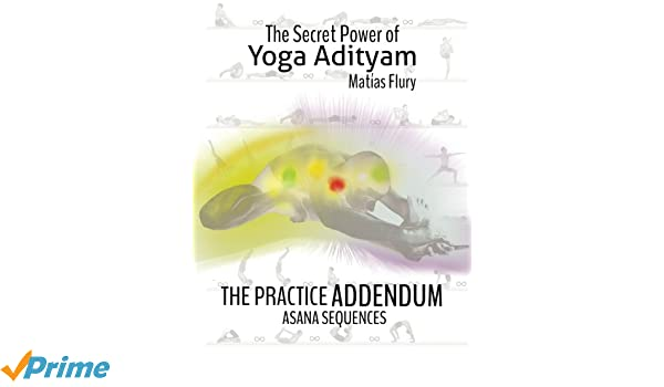 The Secret Power of Yoga Adityam Adendum: Asana Series ...