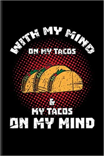 With My Mind On My Tacos & My Tacos On My Mind: Funny Food ...