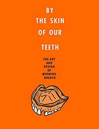 By the Skin of Our Teeth: The Art and Design of Morning Breath (English Edition) eBook: Noto, Jason, Cunningham, Doug: Amazon.es: Tienda Kindle