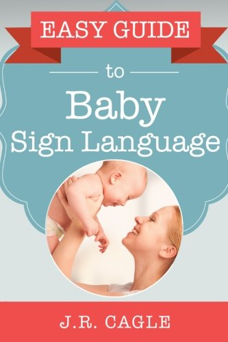 Easy Guide to Baby Sign Language by CreateSpace Independent Publishing Platform