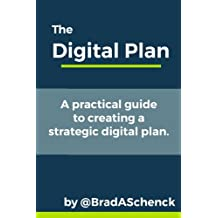The Digital Plan: A practical guide to creating a strategic digital plan.