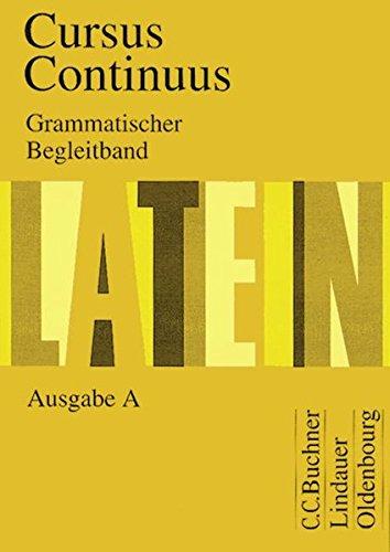 Cursus Continuus - Ausgabe A: Grammatischer Begleitband