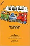 The Brain Train, Frances Meiser and Nina Anderson, 188482031X