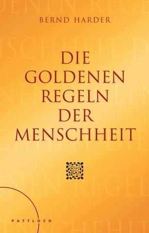 Die goldenen Regeln der Menschheit