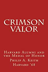 Crimson Valor: Harvard University Alumni and the Medal of Honor