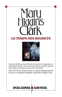 Le temps des regrets, Clark, Mary Higgins