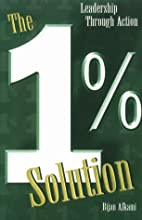 The 1% Solution: Leadership Through Action