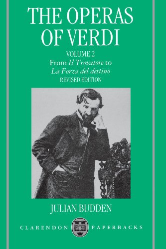 The Operas of Verdi: Volume 2: From Il Trovatore to La Forza del Destino by Julian Budden