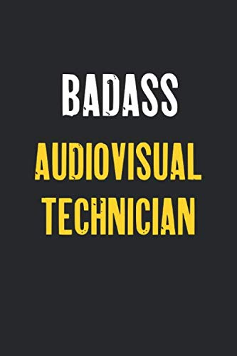 Badass Audiovisual technician Notebook : Funny Custom Job Lined Notebooks 6 x 9 100 Pages Personal Journal Gift For Him Her Personalized Sketchbook ... pages Lined Gift Notebooks For Audiovisual t