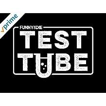 Funny Or Die Test Tube