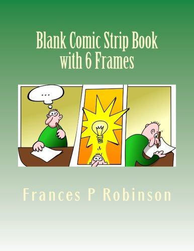 Blank Comic Strip Book with 6 Frames: Blank Frames for Drawing Comic Strips. The Blank Comic Strip Book with 6 Frames is perfect to create your own comic or cartoon art.