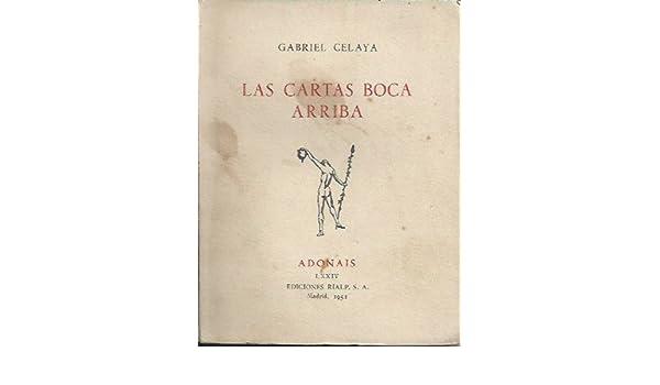 LAS CARTAS BOCA ARRIBA: Amazon.es: Gabriel.- CELAYA: Libros