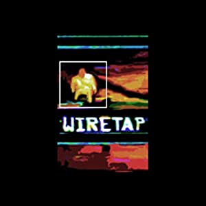 Wiretap, Episode 2 Performance