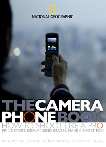 The Camera Phone Book: How to Shoot Like a Pro, Print, Store, Display, Send Images, Make a Short Film (Phone Book Camera)